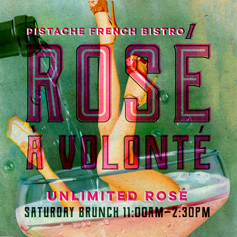 Rose A Volonte Saturday Brunch at Pistache